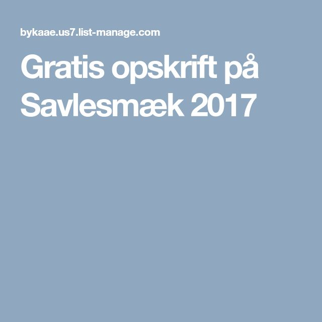 Gratis opskrift på Savlesmæk 2017