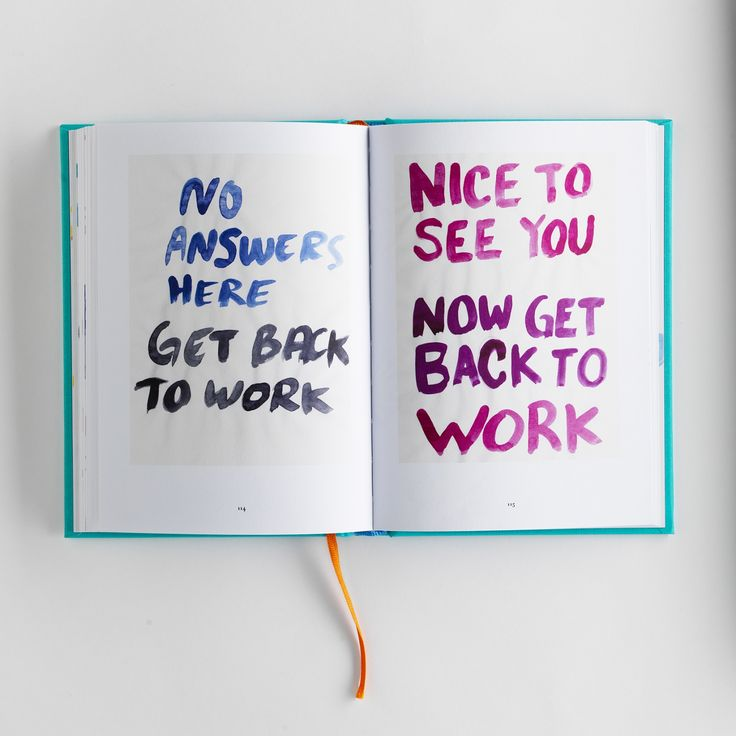 GET BACK TO WORK   DO A BAD JOB AND MAKE IT WORSE   2016 #designbook #artbook #creativeprocess