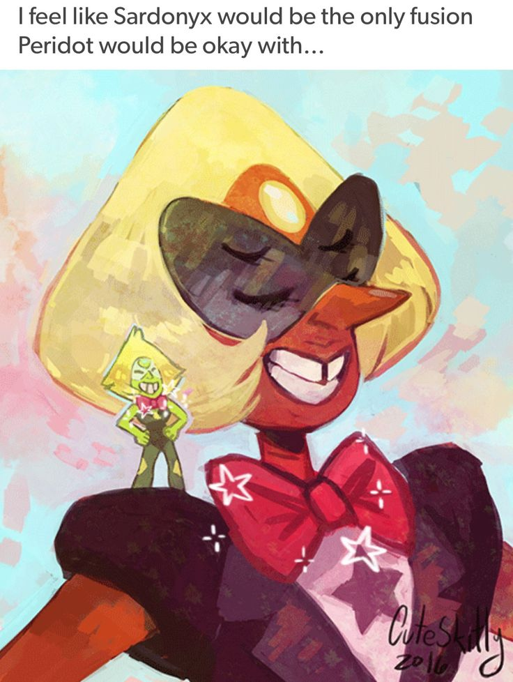 honestly sardonyx and peridot would get along very well I bet