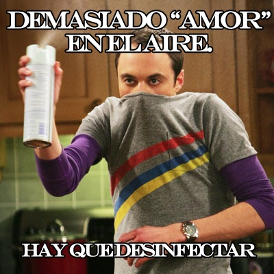 Hay demasiado amor en el aire.
