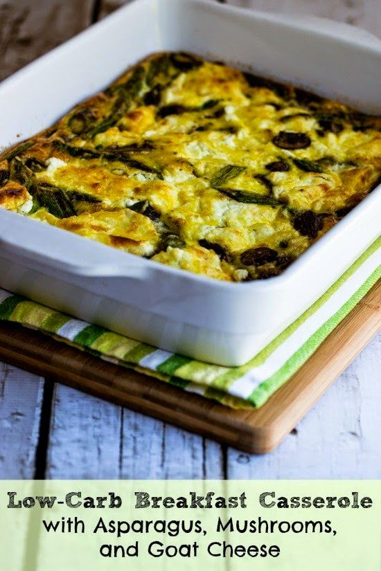 -Carb Breakfast Casserole with Asparagus, Mushrooms, and Goat Cheese ...
