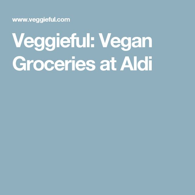 Veggieful: Vegan Groceries at Aldi