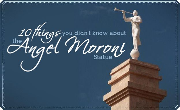 10 Things You Didnt Know about the Angel Moroni Statue, from @Lucy Kemp! Living #temples #LDS
