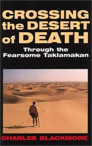 Crossing the Desert of Death: Through the Fearsome Taklamakan
