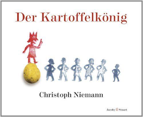 Der Kartoffelkönig von Christoph Niemann http://www.amazon.de/dp/3941087495/ref=cm_sw_r_pi_dp_eWjiwb0TA2V59