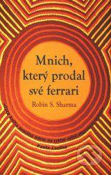 Mnich, ktery prodal sve ferrari (Robin S. Sharma)