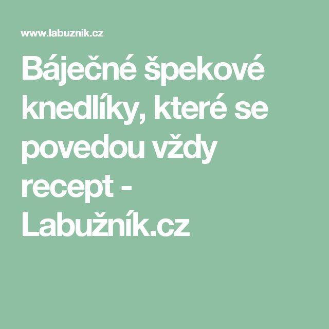 Báječné špekové knedlíky, které se povedou vždy recept - Labužník.cz