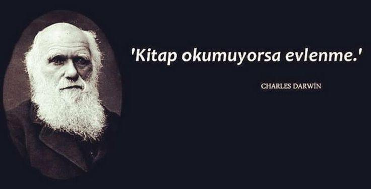 Kitap okumuyorsa evlenme.   - Charles Darwin