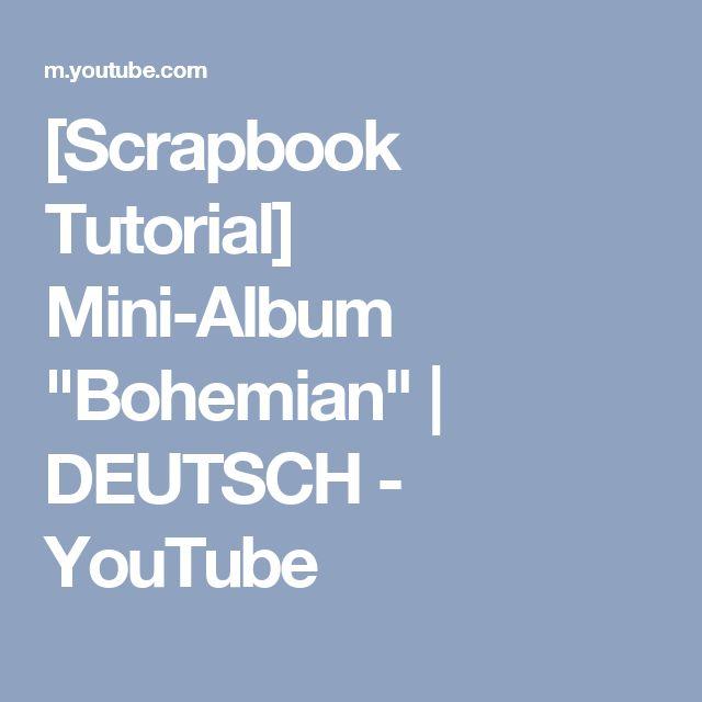 """[Scrapbook Tutorial] Mini-Album """"Bohemian""""   DEUTSCH - YouTube"""