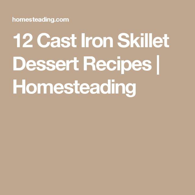 12 Cast Iron Skillet Dessert Recipes | Homesteading