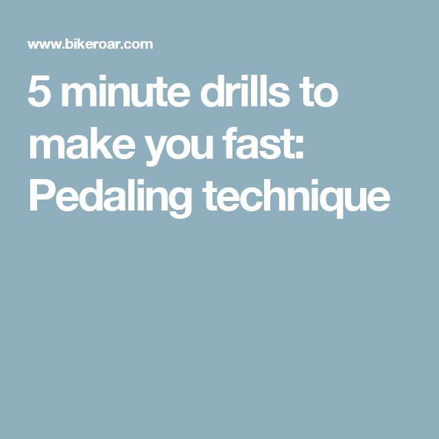 5 minute drills to make you fast: Pedaling technique