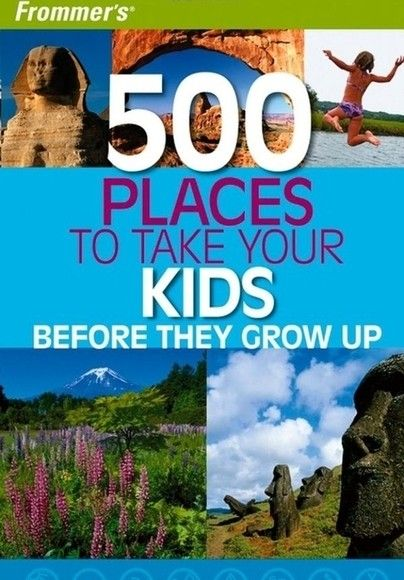 Places To Take The Kids Before They Grow Up