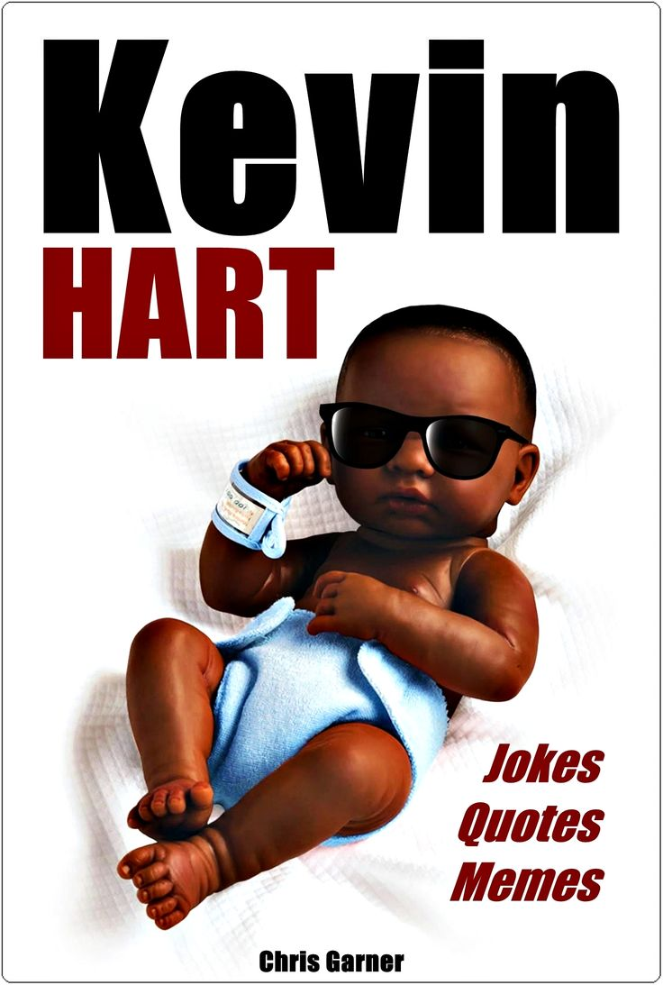 KEVIN HART: Best Memes, Jokes & Quotes in One Kindle.  Alright alright alright!!!  Stand up comedy book is here!   It's time to let your self go into the funny stuff!   If you're checking this book out...  You are clearly a fan of Kevin Hart and his all around work from  stand up stage to Hollywood movies, no in depth information is  needed when we talk about this soon to be comedic icon!