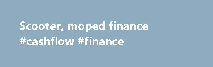 Scooter, moped finance #cashflow #finance http://finance.remmont.com/scooter-moped-finance-cashflow-finance/  #scooter finance # More details and how to apply please contact local dealer General Information Credit is subject to status and is only available to UK residents aged 18 and over. Finance is available through Peugeot Motorcycle Finance a trading style of Black Horse Ltd, St. William House, Tresillian Terrace, Cardiff, CF10 5BH. Finance is […]