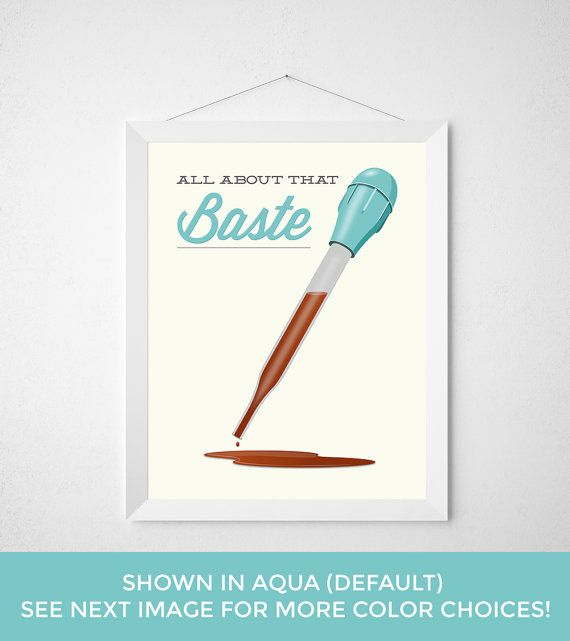 Kitchen Baster Print  All about that Baste  Poster by noodlehug - Kitchen Baster Print - All about that Baste - Poster wall art decor turkey baster gravy cook chef minimal aqua modern oven funny quote pun