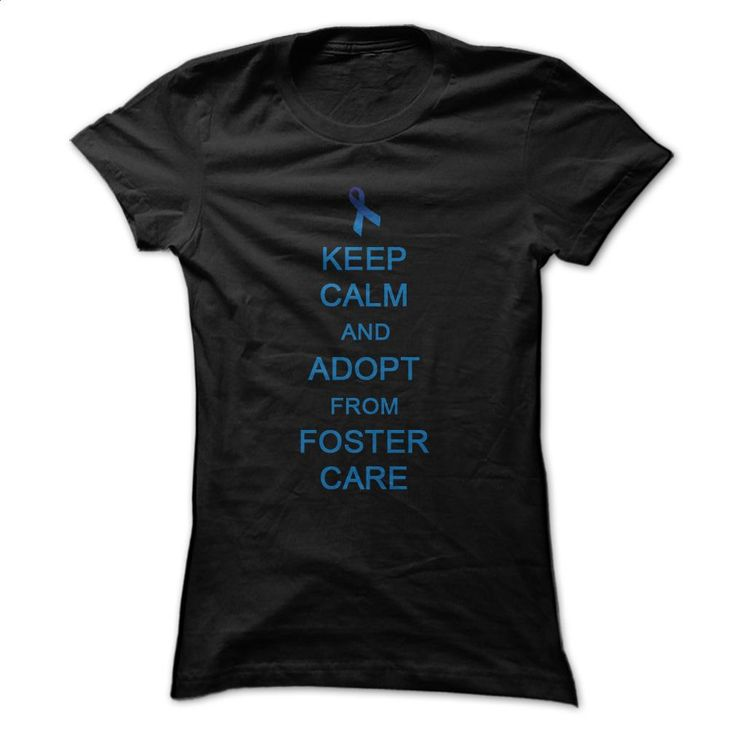 keep calm and adopt from foster care T Shirts, Hoodies, Sweatshirts - #blue hoodie #t shirt websites. ORDER HERE => https://www.sunfrog.com/Holidays/keep-calm-and-adopt-from-foster-care.html?60505