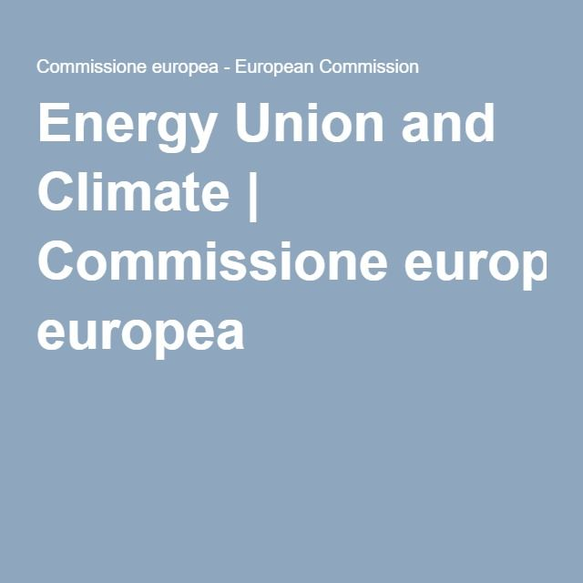 Energy Union and Climate | Commissione europea