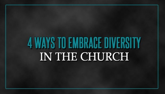 Most pastors and leaders desire to see more multi-ethnic churches and embrace diversity. Here are 4 ways to encourage that in our churches today.