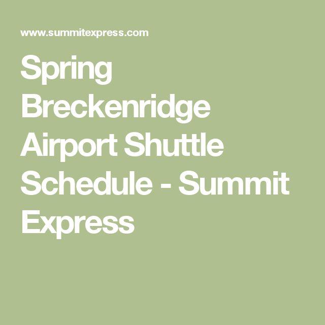 Spring Breckenridge Airport Shuttle Schedule - Summit Express