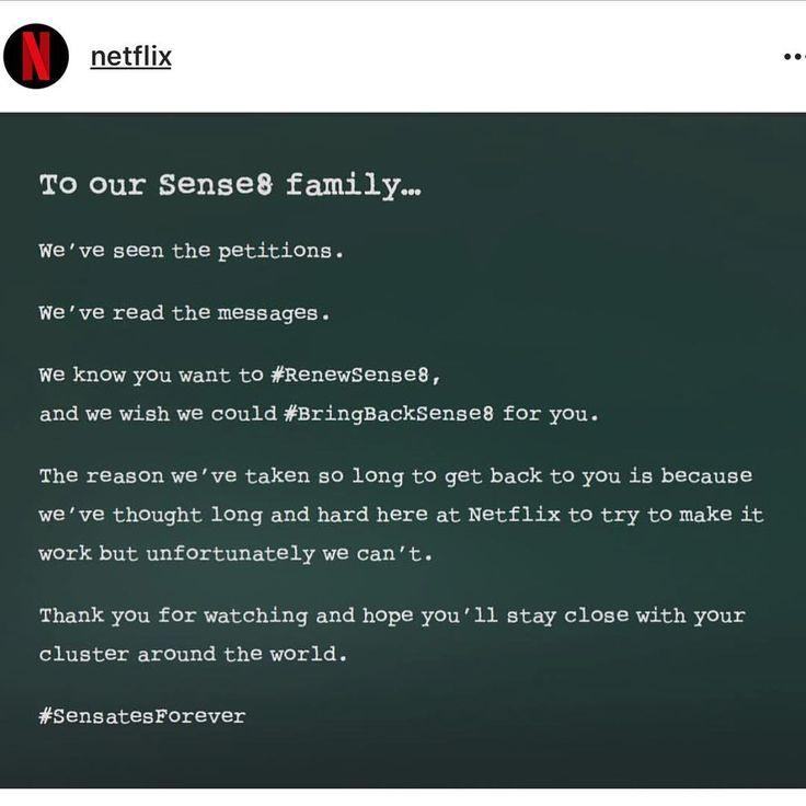 """Netflix se pronunciou oficialmente sobre o cancelamento de #Sense8: """"Nós vimos suas petições. Nós lemos as suas mensagens. Nós sabemos que você que que a gente #RenoveSense8, e a gente gostaria de poder #TrazerSense8DeVolta pra vocês. O motivo da gente demorar tanto em responder é que pensamos muito sobre como tentar fazer isso acontecer, mas infelizmente não conseguiremos. Obrigado por assistir e esperamos que vocês fiquem próximos das suas clusters pelo mundo"""". #SensatesForever"""
