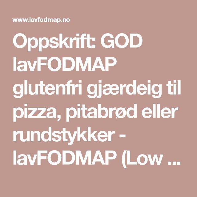 Oppskrift: GOD lavFODMAP glutenfri gjærdeig til pizza, pitabrød eller rundstykker - lavFODMAP (Low FODMAP)