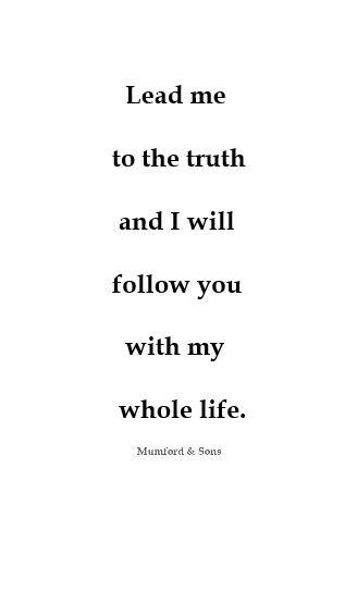Mumford And Sons - White Blank Page - Lead me to the truth and I will follow you with my whole life.