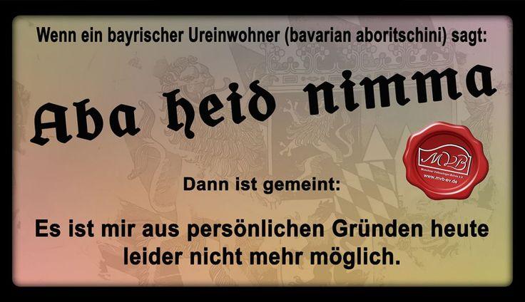 Buisness boarisch - http://www.mvb-ev.de/allgemein/und-morgen-scho-glei-gor-ned/