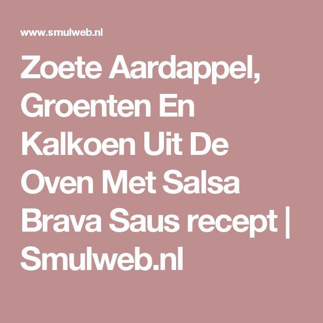 Zoete Aardappel, Groenten En Kalkoen Uit De Oven Met Salsa Brava Saus recept | Smulweb.nl
