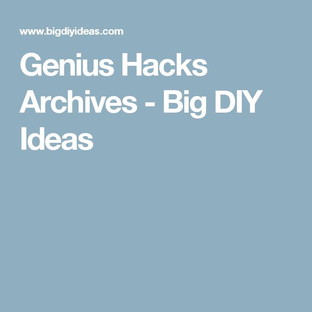 Genius Hacks Archives - Big DIY Ideas