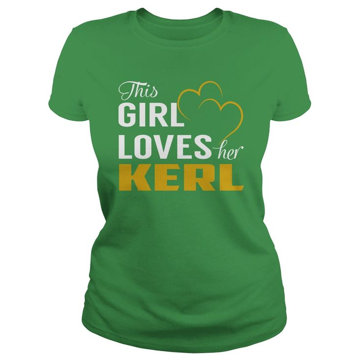 This Girl Loves Her KERL Name Shirts #gift #ideas #Popular #Everything #Videos #Shop #Animals #pets #Architecture #Art #Cars #motorcycles #Celebrities #DIY #crafts #Design #Education #Entertainment #Food #drink #Gardening #Geek #Hair #beauty #Health #fitness #History #Holidays #events #Home decor #Humor #Illustrations #posters #Kids #parenting #Men #Outdoors #Photography #Products #Quotes #Science #nature #Sports #Tattoos #Technology #Travel #Weddings #Women
