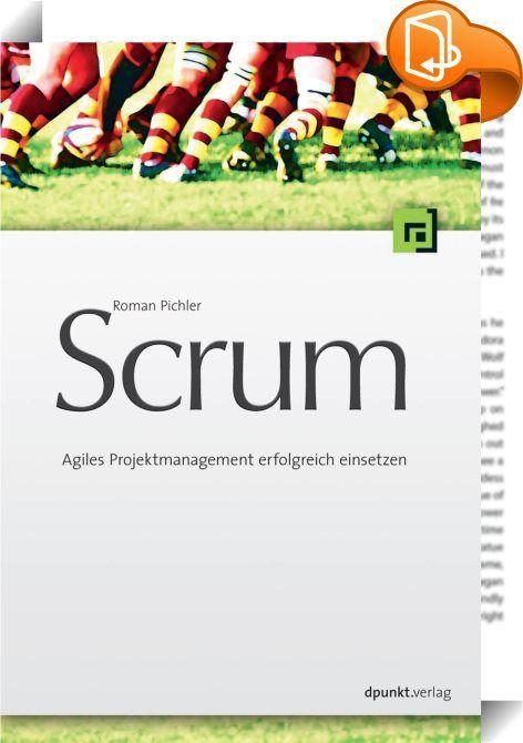 Scrum    ::  Scrum ist ein agiles Projektmanagement-Framework, das sich auf alle Arten der Softwareentwicklung anwenden lässt. Richtig eingesetzt hilft es, Kundenzufriedenheit und Wertschöpfung nachhaltig zu steigern. Roman Pichler vermittelt Ihnen das notwendige Wissen, um Scrum erfolgreich anzuwenden. Er beschreibt das Framework umfassend, systematisch und leicht verständlich. Das Buch wendet sich an Einsteiger in Scrum und agiles Projektmanagement sowie an Fortgeschrittene bzw. an L...