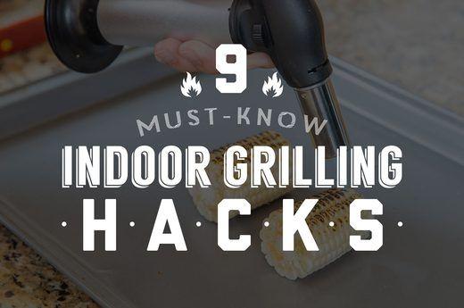 9 Must-Know Indoor Grilling Hacks