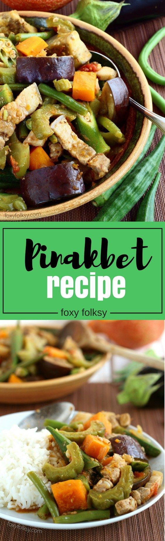 Pinakbet (Pakbet) | Foxy Folksy
