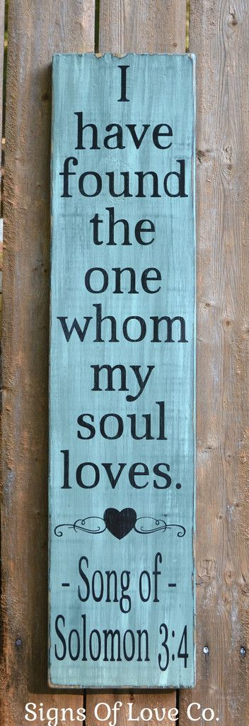 Personalized Wedding Sign Scripture Verse I Have Found The One My Soul Loves Song of Solomon