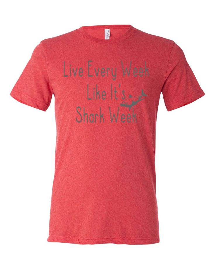 Live every week like it's shark week funny t-shirt by MinnieandMaudeTees on Etsy