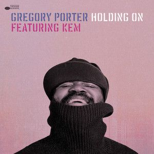 Holding On, a song by Gregory Porter, Kem on Spotify