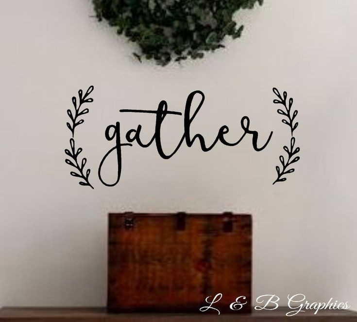 Gather With Laurel Vinyl Wall Decal Dining Room Kitchen Family