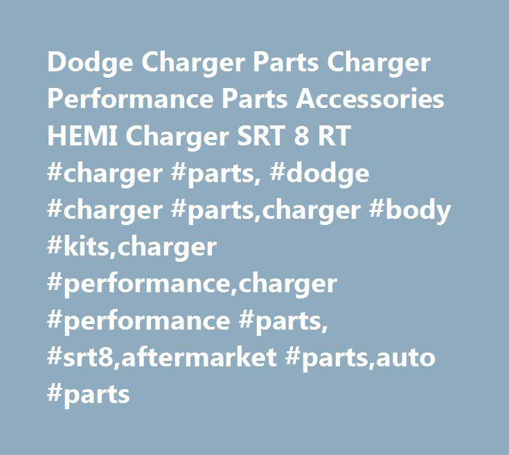 Dodge Charger Parts Charger Performance Parts Accessories HEMI Charger SRT 8 RT #charger #parts, #dodge #charger #parts,charger #body #kits,charger #performance,charger #performance #parts, #srt8,aftermarket #parts,auto #parts http://kansas-city.remmont.com/dodge-charger-parts-charger-performance-parts-accessories-hemi-charger-srt-8-rt-charger-parts-dodge-charger-partscharger-body-kitscharger-performancecharger-performance-parts-srt8afte/  # MyHotCharger has Dodge Charger accessories…