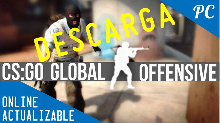 Descargar e Instalar Counter-Strike: Global Offensive Full en español + Online + Última Versión