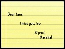 #Offseason - Dear Baseball: I miss you MORE!!!