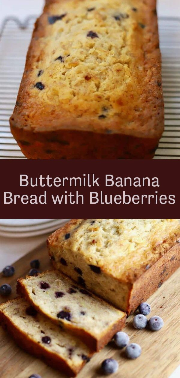 Easy Buttermilk Banana Bread With Blueberries Gritsandpinecones Com Recipe Buttermilk Banana Bread Banana Bread Banana Recipes