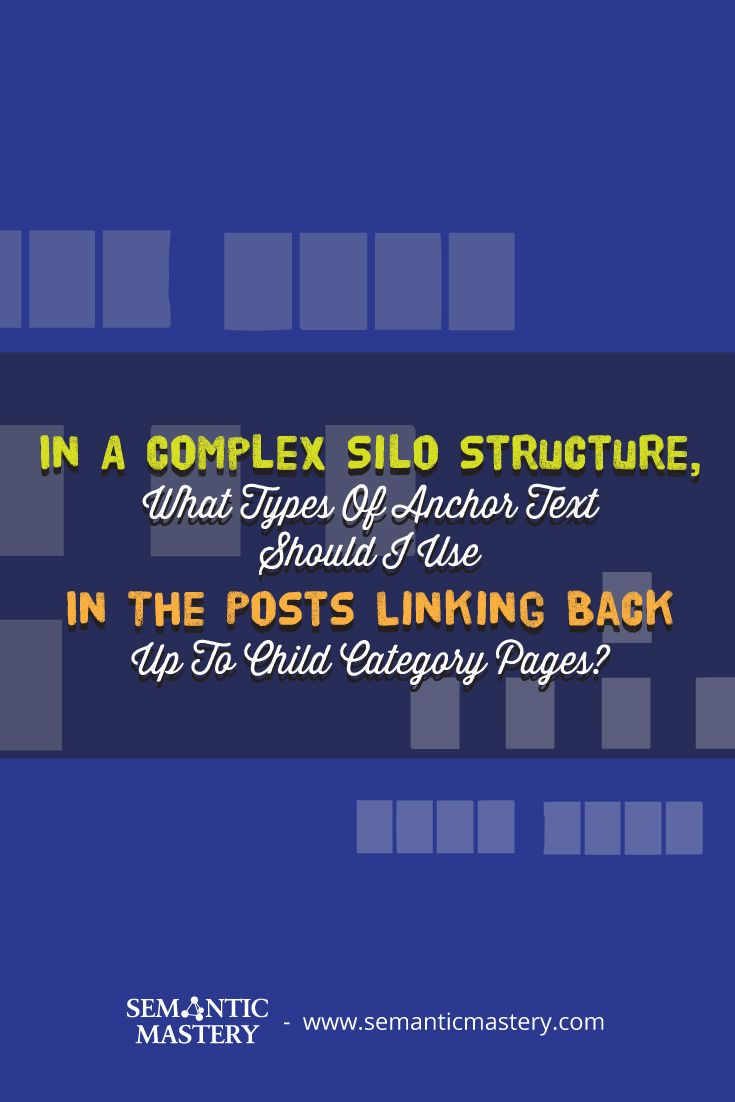 What Types Of Anchor Text To Use In The Posts Linking Back Up To Child Category Pages? #SEO Tutorial ...via http://semanticmastery.com/in-a-complex-silo-structure-what-types-of-anchor-text-should-i-use-in-the-posts-linking-back-up-to-child-category-pages/ This is a question from an attendee that asked at one of our Free weekly Hump Day Hangouts here http://semanticmastery.com/humpday.