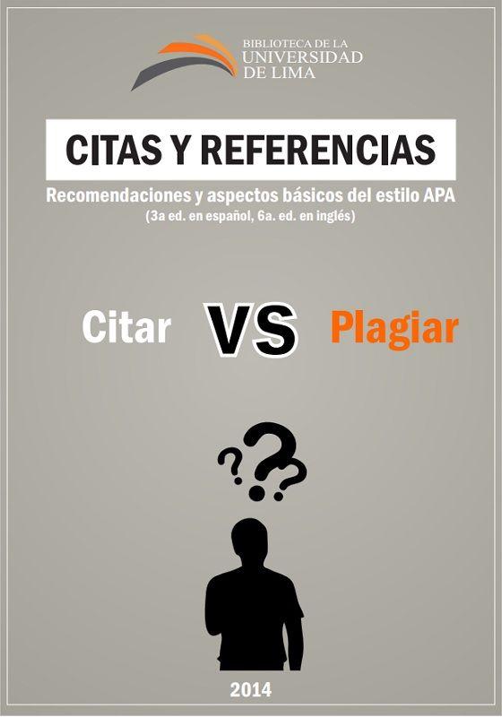 Citas y referencias: Recomendaciones y aspectos básicos del estilo APA. Lima: Biblioteca de la Universidad de Lima, 2014. #BibliotecaUGR #referenciasAPA #trabajoacademico