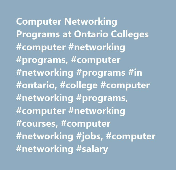 Computer Networking Programs at Ontario Colleges #computer #networking #programs, #computer #networking #programs #in #ontario, #college #computer #networking #programs, #computer #networking #courses, #computer #networking #jobs, #computer #networking #salary http://el-paso.remmont.com/computer-networking-programs-at-ontario-colleges-computer-networking-programs-computer-networking-programs-in-ontario-college-computer-networking-programs-computer-networking-courses/  Computer Networking and…