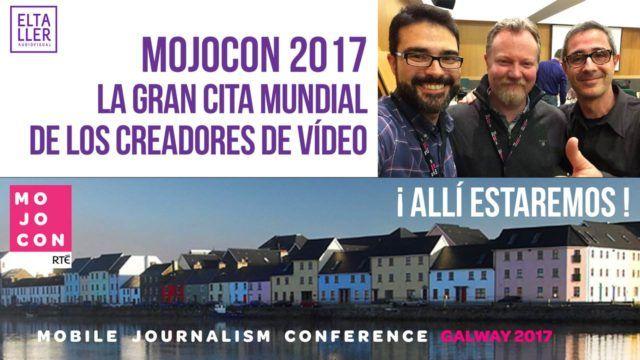 MojoCon 2017, la gran cita mundial de los creadores de vídeo móvil