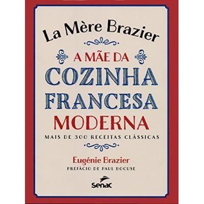 La Mère Brazier. A Mãe da Cozinha Francesa Moderna - Eugénie Brazier - Compre Livros na Fnac.pt