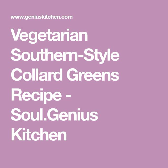 Vegetarian Southern-Style Collard Greens Recipe - Soul.Genius Kitchen