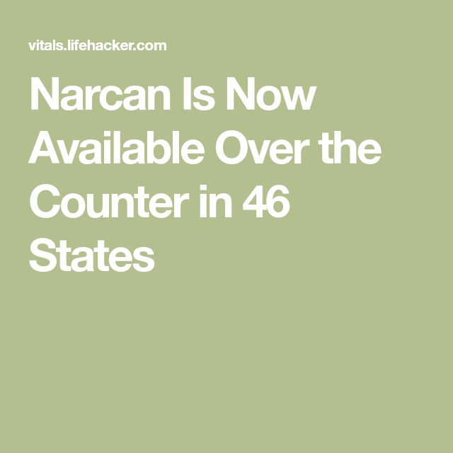 Narcan Is Now Available Over the Counter in 46 States