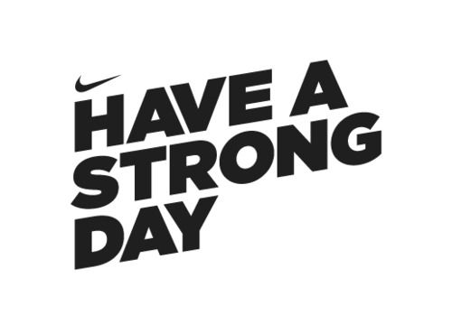 Have a strong dayQuotes, Strong, Healthy, Fit Inspiration, Weights Loss, Fit Motivation, Nike, Workout, The Roller Coasters