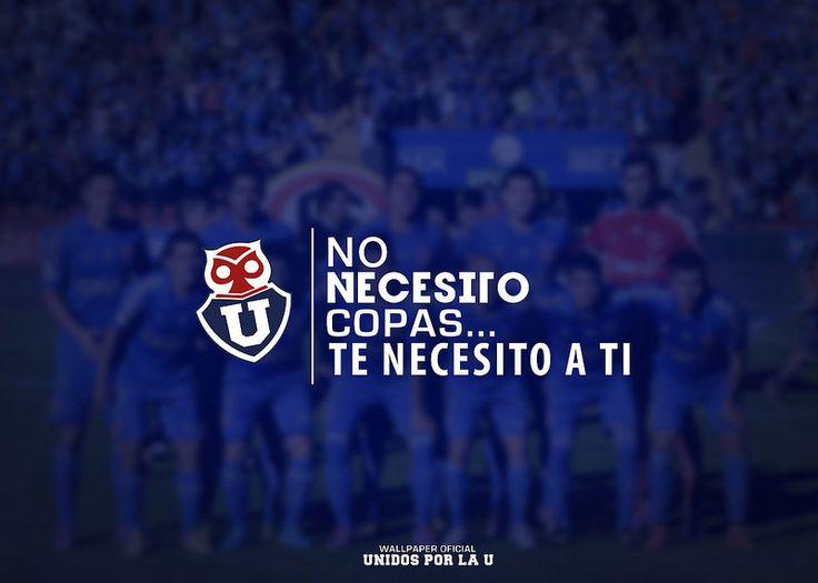 """Wallpaper Oficial Unidos por la U """"no necesito copas... te necesito a tí"""" ® by P4tUz0"""